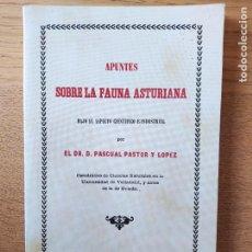 Libros de segunda mano: ASTURIAS. APUNTES SOBRE LA FAUNA ASTURIANA. PASCUAL PASTOR, ED. AYALGA, FACSIMIL DE LA DE 1859. Lote 220939116