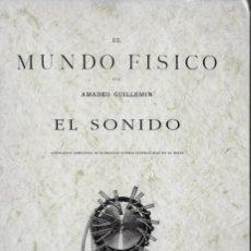 Libros de segunda mano de Ciencias: EL SONIDO. EL MUNDO FÍSICO - AMADEO GUILLEMÍN - FACSÍMIL DE LA EDICIÓN DE 1882. Lote 220949632
