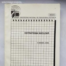 Libros de segunda mano de Ciencias: ESTRATEGIA NUCLEAR. D. MANUEL COMA. UNIVERSIDAD NACIONAL DE EDUCACION A DISTANCIA. TDK525. Lote 220978980