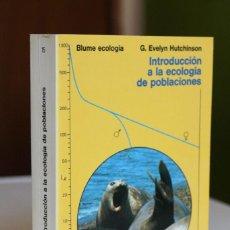 Livres d'occasion: G.EVELYN HUTCHINSON - INTRODUCCIÓN A LA ECOLOGÍA DE POBLACIONES - BLUME. Lote 220990108