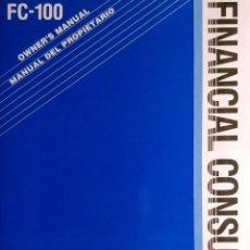 Libros de segunda mano de Ciencias: FINANCIAL CONSULTANT : FC-100 : OWNER'S MANUAL = MANUAL DEL PROPIETARIO. JAPAN : CASIO, [S.A.].. Lote 221001451