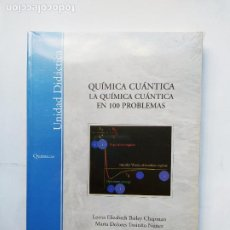 Libros de segunda mano de Ciencias: LA QUIMICA CUANTICA EN 100 PROBLEMAS. LORNA ELISABETH BAILEY CHAPMAN. UNED. NUEVO. TDK533. Lote 221080385