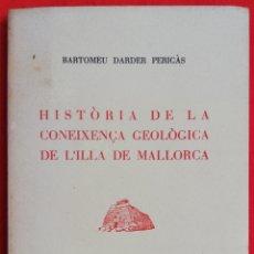 Livres d'occasion: HIST. DE LA CONEIXENÇA GEOLÒGICA DE L'ILLA DE MALLORCA-1946-BARTOMEU DARDER PERICÀS-ILLES D'OR,MOLL. Lote 221143620