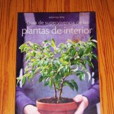 Libros de segunda mano: GUÍA DE SUPERVIVENCIA DE LAS PLANTAS DE INTERIOR / ADRIENNE WILD ; FOTOGRAFÍAS DE MARIE O'HARA. Lote 221663462