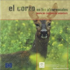 Libros de segunda mano: EL CORZO EN LOS ALCORNOCALES. MAPA DE CALIDAD... + CD ED. JUNTA ANDALUCÍA. SEVILLA.2004. PP. 90. Lote 221663705