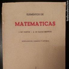 Libros de segunda mano de Ciencias: ELEMENTOS DE MATEMÁTICAS. J. REY PASTOR. Lote 221732501