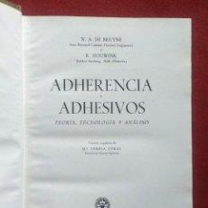 Libros de segunda mano de Ciencias: ADHERENCIAC Y ADHESIVOS. TEORIA, TECNOLOGIA Y ANALISIS - AGUILAR 1957. Lote 221739846