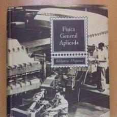 Libros de segunda mano de Ciencias: FISICA GENERAL APLICADA / FRANCISCO F. SINTES OLIVES / 1964. RAMÓN SOPENA. Lote 221741072