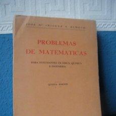 Libros de segunda mano de Ciencias: PROBLEMAS DE MATEMÁTICAS - JOSÉ Mª IÑIGUEZ Y ALMECH - EDITA: LIBRERÍA GENERAL ZARAGOZA (1969). Lote 221741710