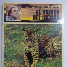 Libros de segunda mano: EL MUNDO DEL JAGUAR/FELIX RODRIGUEZ DE LA FUENTE.. Lote 221746467
