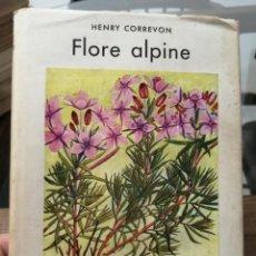 Libros de segunda mano: FLORE ALPINE. HENRY CORREVON.. Lote 221827220