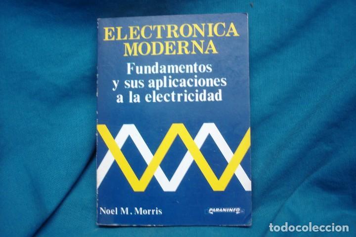 ELECTRÓNICA MODERNA - NOEL M. MORRIS - ED. PARANINFO 1985 (Libros de Segunda Mano - Ciencias, Manuales y Oficios - Física, Química y Matemáticas)