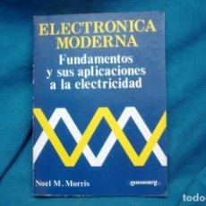 Libros de segunda mano de Ciencias: ELECTRÓNICA MODERNA - NOEL M. MORRIS - ED. PARANINFO 1985. Lote 222024246