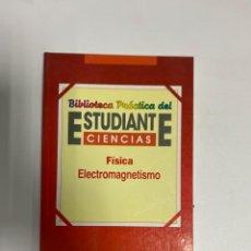 Libros de segunda mano de Ciencias: ESTUDIANTE CIENCIAS. FISICA ELECTROMAGNETISMO. EDICIONES INGELEK. MADRID, 1987. PAGS: 122. Lote 222026338