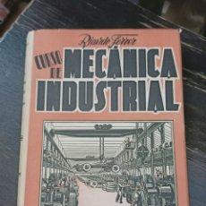 Libros de segunda mano de Ciencias: CURSO DE MECANICA INDUSTRIAL: FERRER,RICARDO. BRUGUER. BARCELONA, 1944. Lote 222024302