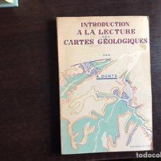 Libros de segunda mano: INTRODUCTION A LA LECTURE DES CARTES GEOLOGIQUES. A.BONTE. Lote 222188206