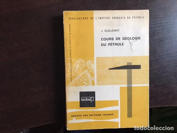 COURS DU GEOLOGIE DU PETROLE. J. GUILLEMOT. DESPLEGABLES. DIFÍCIL Y BUSCADO (Libros de Segunda Mano - Ciencias, Manuales y Oficios - Paleontología y Geología)
