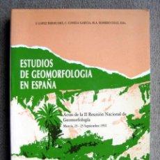 Libros de segunda mano: ESTUDIOS DE GEOMORFOLOGÍA EN ESPAÑA. ACTAS DE LA II REUNIÓN NACIONAL DE GEOMORFOLOGÍA. Lote 222223478