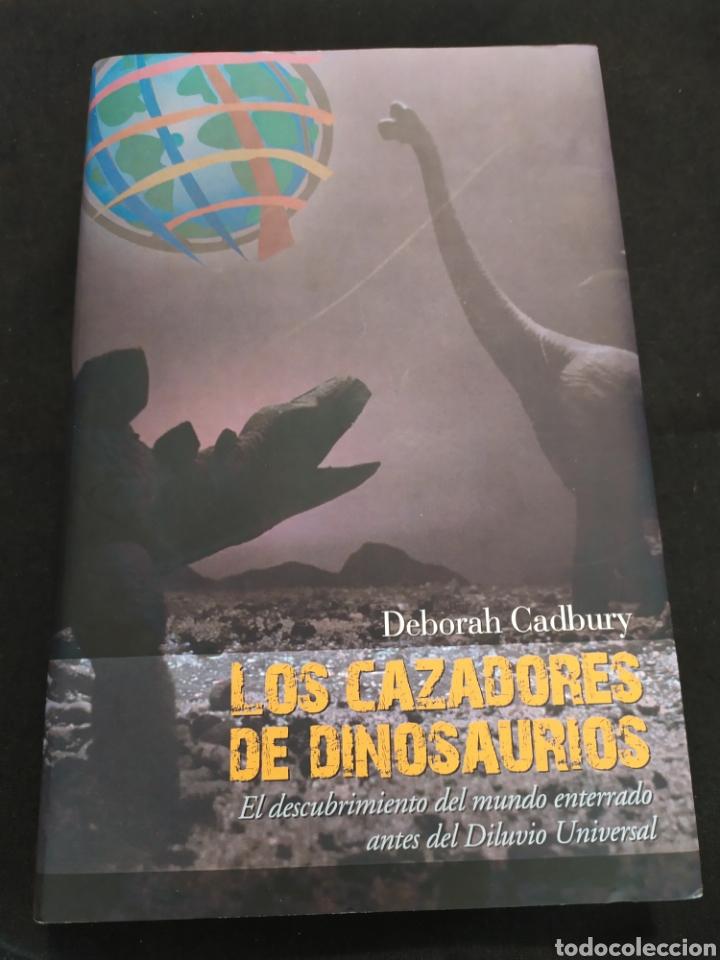 LOS CAZADORES DE DINOSAURIOS. DEBORAH CADBURY (Libros de Segunda Mano - Ciencias, Manuales y Oficios - Paleontología y Geología)