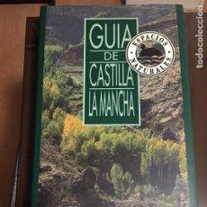 Libros de segunda mano: GUIA DE CASTILLA LA MANCHA, ESPACIOS NATURALES. Lote 222338157