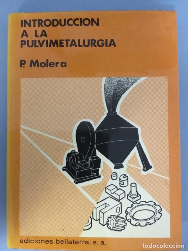 INTRODUCCIÓN A A PULVIMETALURGIA (Libros de Segunda Mano - Ciencias, Manuales y Oficios - Paleontología y Geología)
