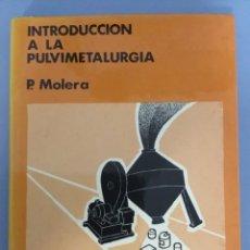 Libros de segunda mano: INTRODUCCIÓN A A PULVIMETALURGIA. Lote 222350415