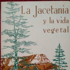 Libros de segunda mano: LA JACETANIA Y LA VIDA VEGETAL --- PEDRO MONTSERRAT RECODER. Lote 222488711