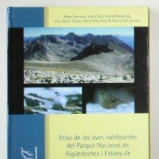 Libros de segunda mano: ATLAS DE LAS AVES NIDIFICANTES DEL PARQUE NACIONAL DE AIGÜESTORTES Y ESTANY DE SANT MAURICI.. Lote 222490801