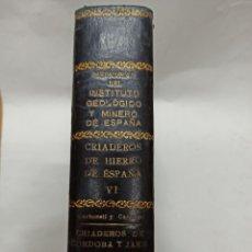 Libros de segunda mano: MEMORIAS INSTITUTO GEOLOGICO, CRIADEROS DE HIERRO DE ESPAÑA: HIERROS DE CORDOBA, JAEN, SEVILLA 1944. Lote 222580927