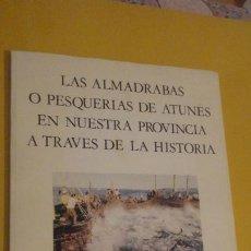Libros de segunda mano: JUAN FRANCISCO ROMERO.LAS ALMADRABAS O PESQUERIAS ATUNES EN NUESTRA PROVINCIA.BARBATE 1988. Lote 222610670