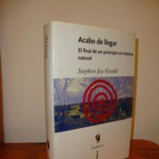 Libros de segunda mano: ACABO DE LLEGAR. EL FINAL DE UN PRINCIPIO EN HISTORIA NATURAL - STEPHEN JAY GOULD - CRÍTICA. Lote 222615933