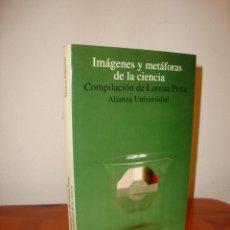 Libros de segunda mano de Ciencias: IMÁGENES Y METÁFORAS DE LA CIENCIA - LORENA PRETA (COMP.) - ALIANZA EDITORIAL, MUY BUEN ESTADO. Lote 222616060