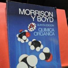 Libros de segunda mano de Ciencias: QUÍMICA ORGÁNICA. MORRISON, ROBERT T. & BOYD, ROBERT N. 5ª ED. EDITORIAL ADDISON-WESLEY. MÉXICO.. Lote 222625991