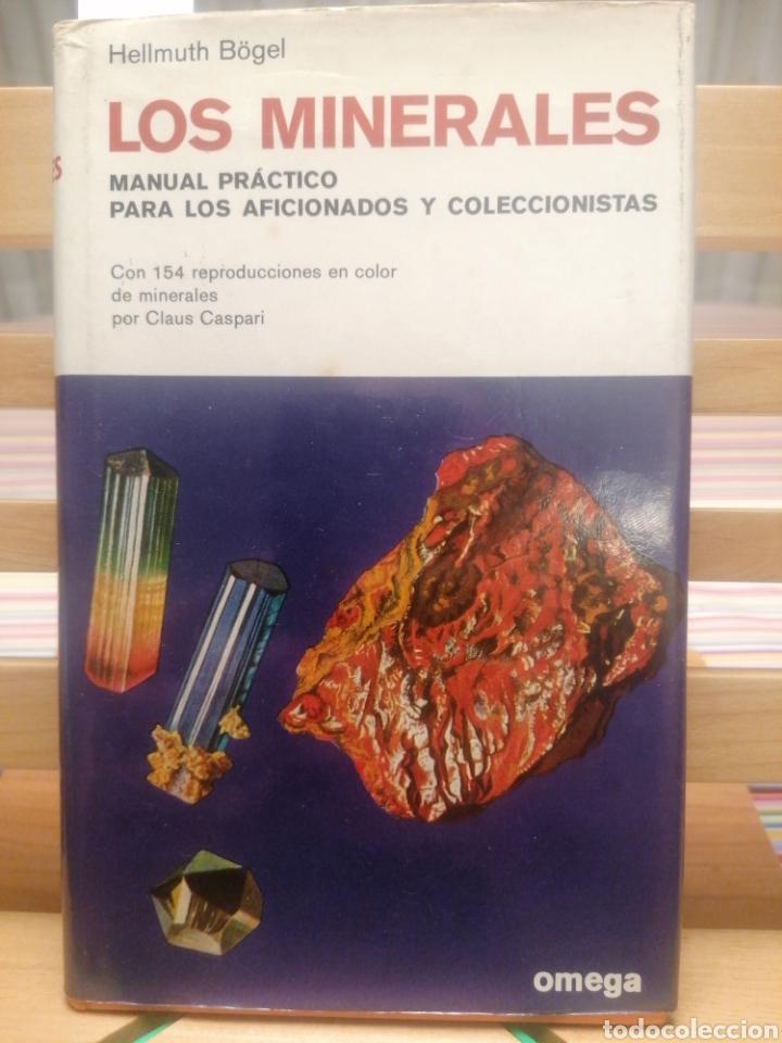 LOS MINERALES. HELLMUTH BÖGEL. ED. OMEGA. BARCELONA, 1977. (Libros de Segunda Mano - Ciencias, Manuales y Oficios - Paleontología y Geología)