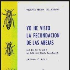 Libros de segunda mano: DEDICADO POR EL AUTOR. VICENTE MARIA DEL ARENAL. YO HE VISTO LA FECUNDACION DE LAS ABEJAS.. Lote 222705163