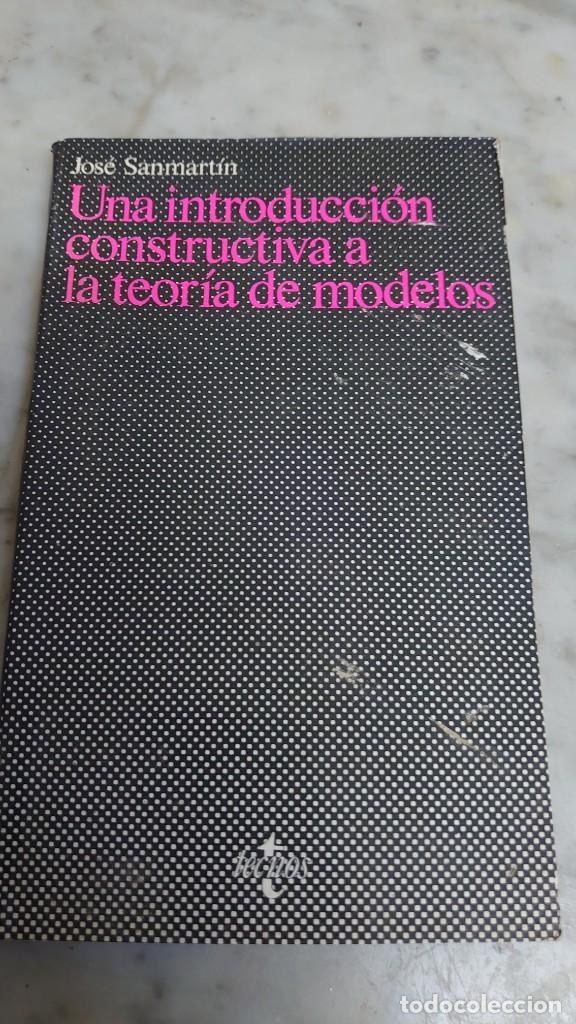 PRPM 3 UNA INTRODUCCIÓN CONSTRUCTIVA A LA TEORÍA DE MODELOS. JOSÉ SANMARTIN. (Libros de Segunda Mano - Ciencias, Manuales y Oficios - Física, Química y Matemáticas)