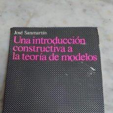 Libros de segunda mano de Ciencias: PRPM 3 UNA INTRODUCCIÓN CONSTRUCTIVA A LA TEORÍA DE MODELOS. JOSÉ SANMARTIN.. Lote 222834663