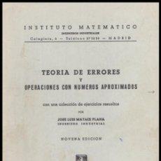 Libros de segunda mano de Ciencias: TEORIA DE ERRORES. NUMEROS APROXIMADOS. INGENIERIA. AVIACION. MINAS. MONTES. NAVALES.. Lote 222841322