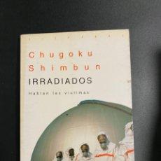 Libros de segunda mano de Ciencias: IRRADIADOS. HABLAN LAS VICTIMAS. CHUGOKU SHIMBUN. ACENTO EDITORIAL. MADRID, 1994. PAGS: 235. Lote 222843240