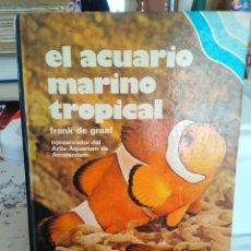 Libros de segunda mano: EL ACUARIO MARINO TROPICAL-FRANK DE GRAAF-N°6 VIDA ACUÁTICA,ILUSTRADO 1969. Lote 222897262