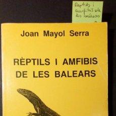 Libros de segunda mano: RÉPTILS I AMFIBIS DE LES BALEARS - JOAN MAYOL SERRA. Lote 223134415