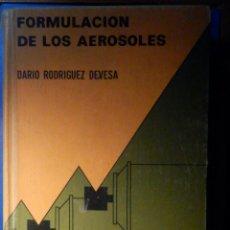 Libros de segunda mano de Ciencias: FORMULACIÓN DE LOS AEROSOLES - DARIO RODRIGUEZ DEVESA - DEODORANTES, SPRAYS - QUIMICA - 1972 - RARO. Lote 223293447