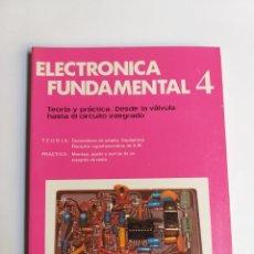 Libri di seconda mano: ELECTRÓNICA FUNDAMENTAL 4. TEORÍA Y PRÁCTICA. DESDE LA VÁLVULA HASTA EL CIRCUITO . CIENCIA TÉCNICA. Lote 223316398