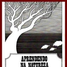 Libros de segunda mano: APRENDENDO NA NATUREZA. BIOLOXIA EXPERIMENTAL DE CAMPO. BIOLOGIA. FLORA. EDICIONS XERAIS DE GALICIA. Lote 223392732