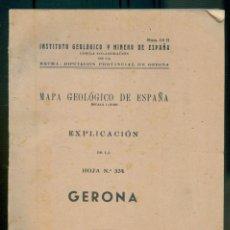Libros de segunda mano: NUMULITE L0239 MAPA GEOLÓGICO DE ESPAÑA Nº 334 GERONA 1949 MADRID INSTITUTO GEOLÓGICO Y MINERO MINA. Lote 223423393