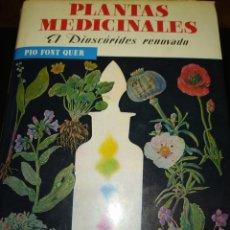 Livres d'occasion: PLANTAS MEDICINALES. EL DIOSCÓRIDES RENOVADO. PÍO FONT QUER. EDITORIAL LABOR. AÑO 1985. CARTONÉ CON. Lote 223608577