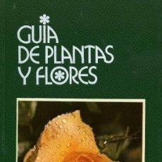 Libros de segunda mano: GUIA DE PLANTAS Y FLORES (TAPA DURA). Lote 224192618