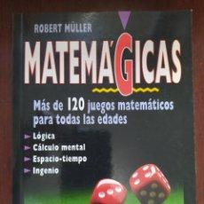 Libros de segunda mano de Ciencias: MATEMAGICAS ROBERT MULLER. GASTOS DE ENVIO CERTIFICADO INCLUIDOS. Lote 224339752