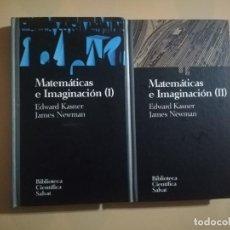 Libros de segunda mano de Ciencias: MATEMATICAS E IMAGINACION. VOL. I. Y II. EDWARD KASNER. JAMES NEWMAN. SALVAT. 1994.. Lote 224630163