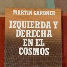 Libros de segunda mano de Ciencias: IZQUIERDA Y DERECHA EN EL COSMOS, MARTIN GARDNER, SALVAT, 18.5 X 13 X 2. Lote 224658638